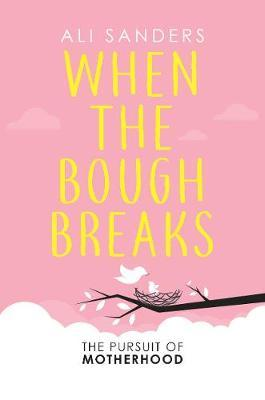 Image for When the Bough Breaks - The Pursuit of Motherhood from emkaSi