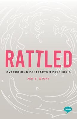 Image for Rattled - Overcoming Postpartum Psychosis from emkaSi