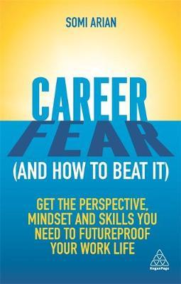 Image for Career Fear (and how to beat it) - Get the Perspective, Mindset and Skills You Need to Futureproof your Work Life from emkaSi