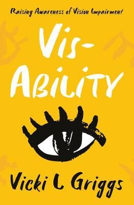 Image for Vis-Ability - Raising Awareness of Vision Impairment from emkaSi