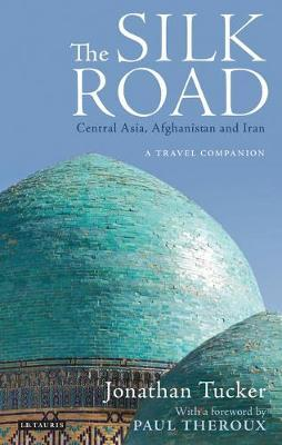 Image for The Silk Road: Central Asia, Afghanistan and Iran - A Travel Companion from emkaSi