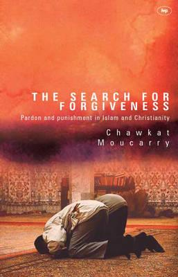 Image for The Search for Forgiveness: Pardon and Punishment in Islam and Christianity from emkaSi