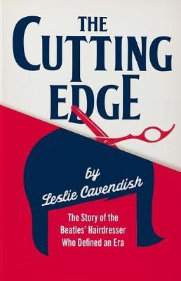 Image for The Cutting Edge - The Story of the Beatles' Hairdresser Who Defined an Era from emkaSi