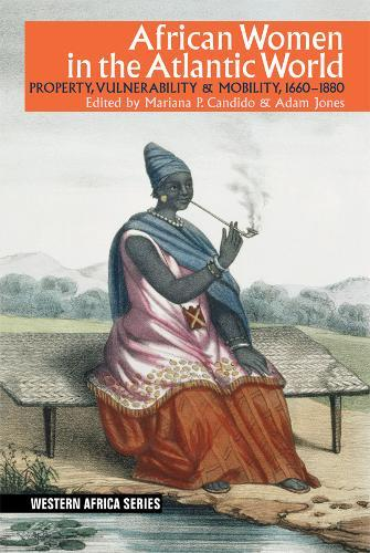 Image for African Women in the Atlantic World - Property, Vulnerability & Mobility, 1660-1880 from emkaSi