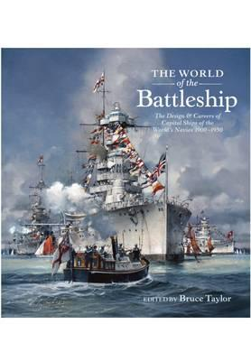 Image for The World of the Battleship: The Design and Careers of Capital Ships of the World's Navies 1900-1950 from emkaSi