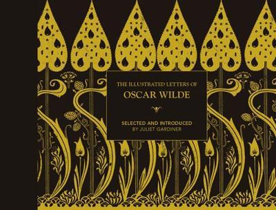 Image for The Illustrated letters of Oscar Wilde - A Life in Letters, Writings and Wit from emkaSi