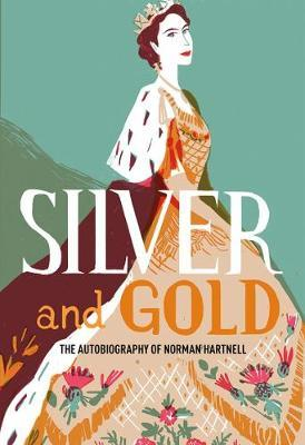 Image for Silver and Gold - The autobiography of Norman Hartnell from emkaSi