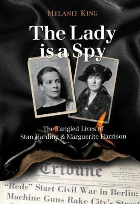 Image for The Lady is a Spy - The Tangled Lives of Stan Harding and Marguerite Harrison from emkaSi