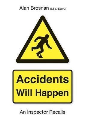 Image for Accidents Will Happen - An Inspector Recalls from emkaSi