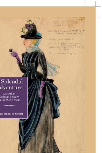 Image for A Splendid Adventure - Australian Suffrage Theatre on the World Stage from emkaSi