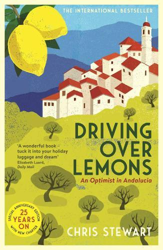 Image for Driving Over Lemons - An Optimist in Andalucia - Special Anniversary Edition (with new chapter 25 years on) from emkaSi