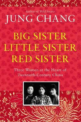 Image for Big Sister, Little Sister, Red Sister - Three Women at the Heart of Twentieth-Century China from emkaSi