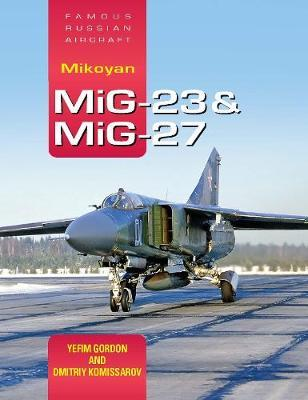Image for Mikoyan MiG-23 & MiG-27: Famous Russian Aircraft from emkaSi