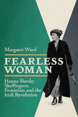 Image for Fearless Woman - Hanna Sheehy Skeffington, Feminism and the Irish Revolution from emkaSi