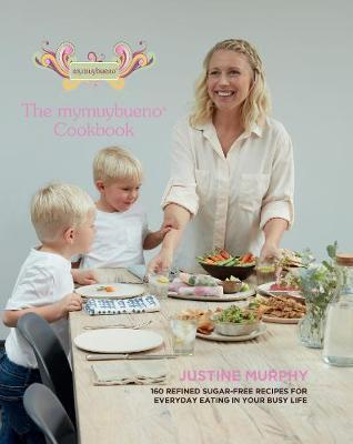 Image for The mymuybueno Cookbook - 160 refined sugar-free recipes for everyday eating in your busy life from emkaSi