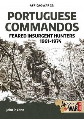 Image for Portuguese Commandos: Feared Insurgent Hunters, 1961-1974 from emkaSi