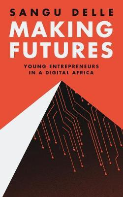 Image for Making Futures - Young Entrepreneurs in a Dynamic Africa from emkaSi