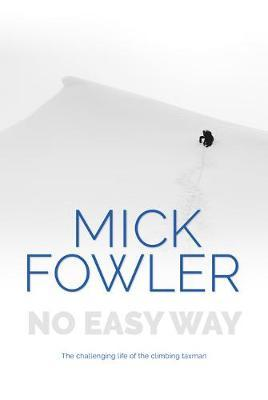 Image for No Easy Way - The challenging life of the climbing taxman from emkaSi