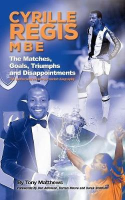 Image for Cyrille Regis MBE - The Matches, Goals, Triumphs and Disappointments from emkaSi