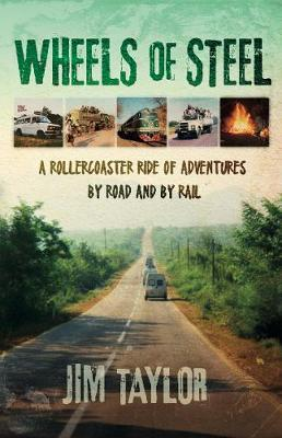 Image for Wheels of Steel - a rollercoaster ride of adventures by road and by rail from emkaSi