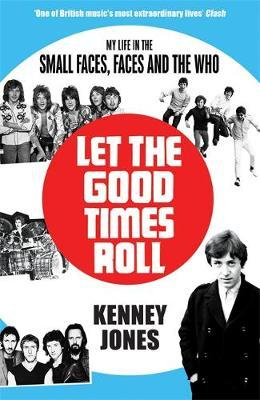 Image for Let The Good Times Roll - My Life in Small Faces, Faces and The Who from emkaSi