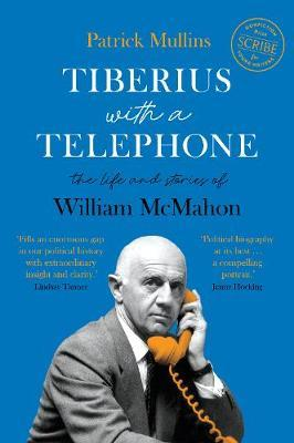 Image for Tiberius with a Telephone - the life and stories of William McMahon from emkaSi
