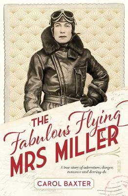 Image for The Fabulous Flying Mrs Miller - a true story of adventure, danger, romance and derring-do from emkaSi