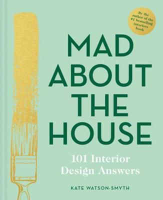 Image for Mad About the House: 101 Interior Design Answers from emkaSi