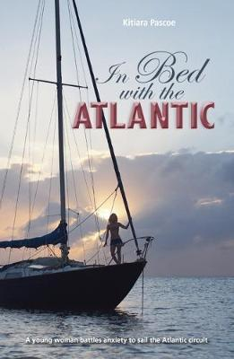 Image for In Bed with the Atlantic - A young woman battles anxiety to sail the Atlantic circuit from emkaSi