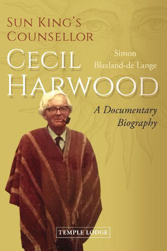 Image for Sun King's Counsellor, Cecil Harwood - A Documentary Biography from emkaSi