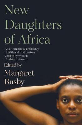 Image for New Daughters of Africa - AN INTERNATIONAL ANTHOLOGY OF WRITING BY WOMEN OF AFRICAN DESCENT from emkaSi