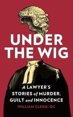 Image for Under the Wig: A Lawyer's Stories of Murder, Guilt and Innocence from emkaSi