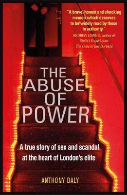 Image for The Abuse of Power - A true story of sex and scandal at the heart of London's elite from emkaSi