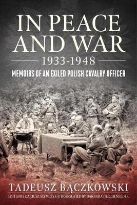 Image for In Peace and War - Memoirs of an Exiled Polish Cavalry Officer from emkaSi