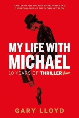 Image for My Life with Michael - 10 Years of Thriller Live! from emkaSi