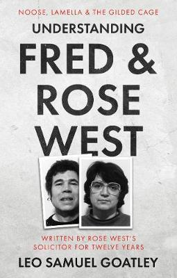 Image for Understanding Fred & Rose West - Noose, Lamella & the Gilded Cage from emkaSi