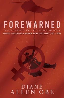 Image for Forewarned - Tales of a Woman at War ... with the Military System from emkaSi
