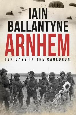 Image for Arnhem - Ten Days in The Cauldron from emkaSi