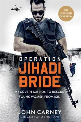 Image for Operation Jihadi Bride - My Covert Mission to Rescue Young Women from ISIS - The Incredible True Story from emkaSi