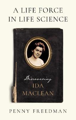 Image for A Life Force in Life Science - Discovering Ida MacLean from emkaSi