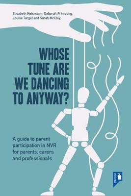 Image for Whose Tune Are We Dancing To Anyway? - A guide to parent participation in Non-violent Resistance (NVR) for parents, carers and professionals from emkaSi