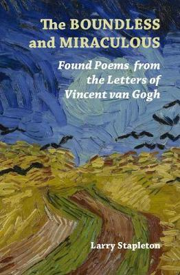 Image for The Boundless and Miraculous - Found Poems in the Letters of Vincent Van Gogh from emkaSi