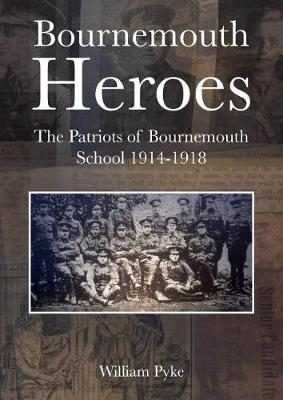 Image for Bournemouth Heroes - The Patriots of Bournemouth School 1914-1918 from emkaSi