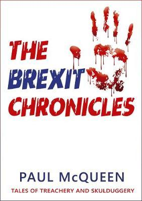 Image for The Brexit Chronicles - Tales of Treachery and Skulduggery from emkaSi