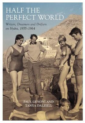 Image for Half the Perfect World - Writers, Dreamers and Drifters on Hydra: 1955-1964 from emkaSi