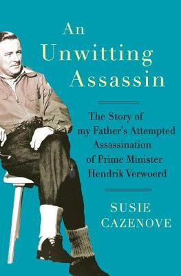 Image for An Unwitting Assassin - The Story of my Father's Attempted Assassination of Prime Minister Hendrik Verwoerd from emkaSi