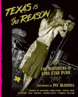 Image for Texas Is The Reason - The Mavericks of Lone Star Punk from emkaSi