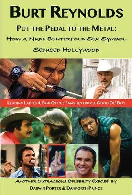 Image for Burt Reynolds, Put the Pedal to the Metal - How a Nude Centerfold Sex Symbol Seduced Hollywood from emkaSi