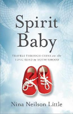 Image for Spirit Baby - Travels Through China on the Long Road to Motherhood from emkaSi