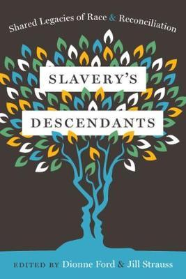 Image for Slavery's Descendants - Shared Legacies of Race and Reconciliation from emkaSi